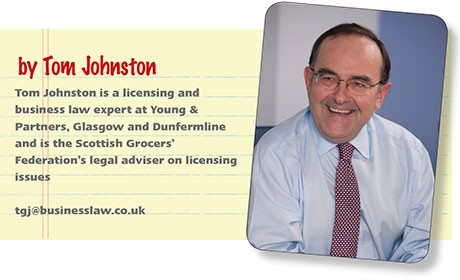 Tom Johnston is a licensing and business law expert at Young & Partners, Glasgow and Dunfermline and is the Scottish Grocers' Federation's legal adviser on licensing issues